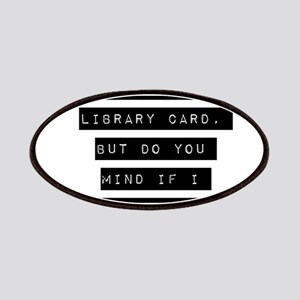 I Dont Have A Library Card Patches