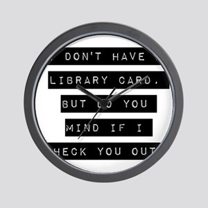 I Dont Have A Library Card Wall Clock