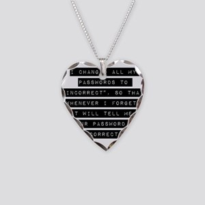 I Changed All My Passwords Necklace