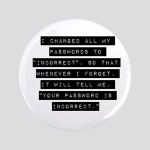 """I Changed All My Passwords 3.5"""" Button"""