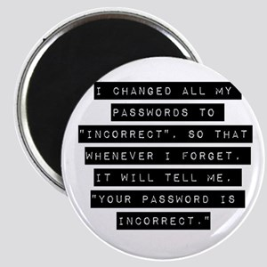I Changed All My Passwords Magnets