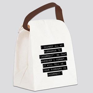 I Changed All My Passwords Canvas Lunch Bag