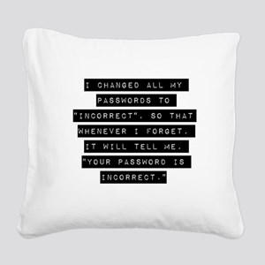 I Changed All My Passwords Square Canvas Pillow