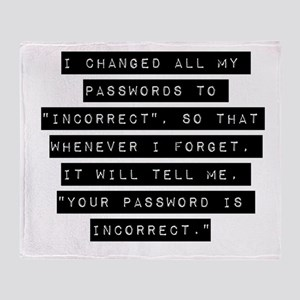 I Changed All My Passwords Throw Blanket