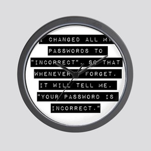 I Changed All My Passwords Wall Clock