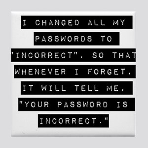 I Changed All My Passwords Tile Coaster
