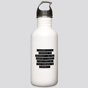 I Changed All My Passwords Water Bottle