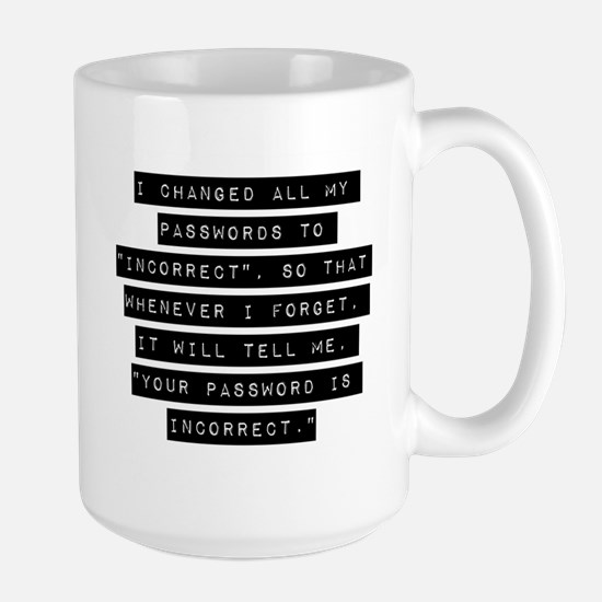 I Changed All My Passwords Mugs