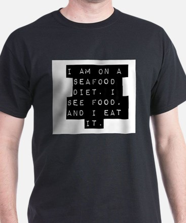 I Am On A Seafood Diet T-Shirt