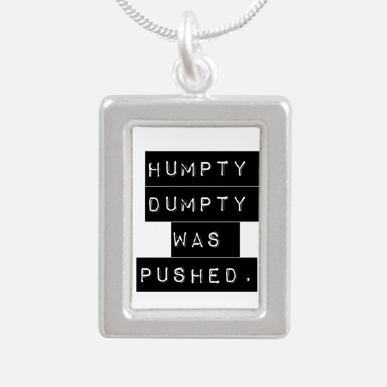 Humpty Dumpty Was Pushed Necklaces