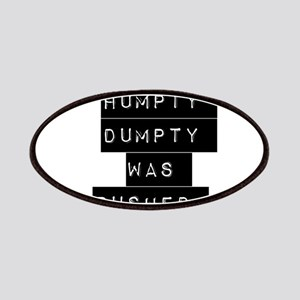 Humpty Dumpty Was Pushed Patches