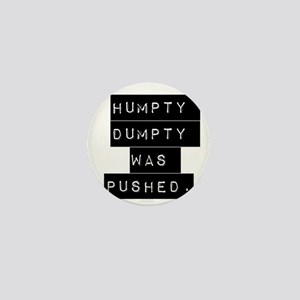 Humpty Dumpty Was Pushed Mini Button