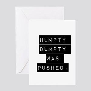 Humpty Dumpty Was Pushed Greeting Cards