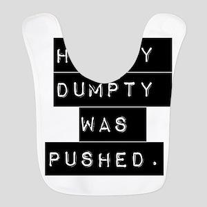 Humpty Dumpty Was Pushed Bib