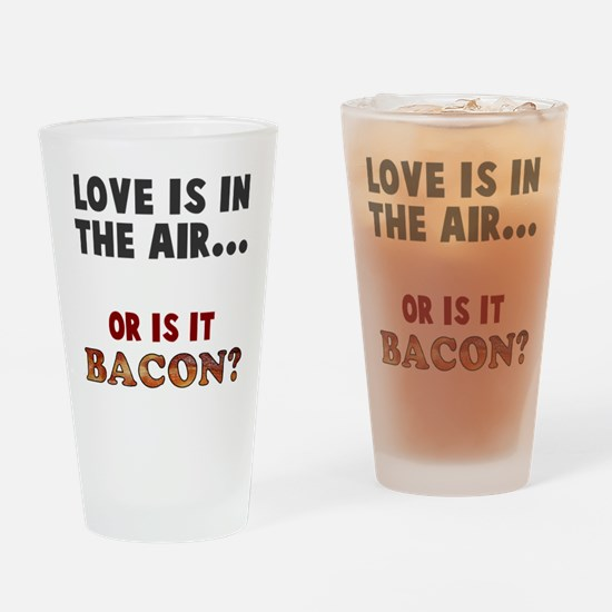 Is it bacon Drinking Glass