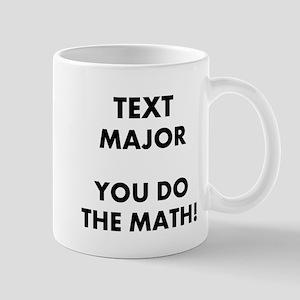 Major You do the math Mugs