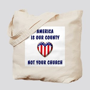 America, Not Your Church Tote Bag