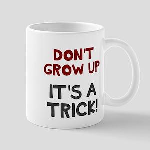 Dont Grow Up Mugs