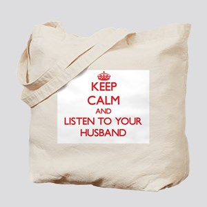 Keep Calm and Listen to your Husband Tote Bag
