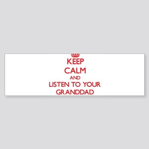Keep Calm and Listen to your Granddad Bumper Stick