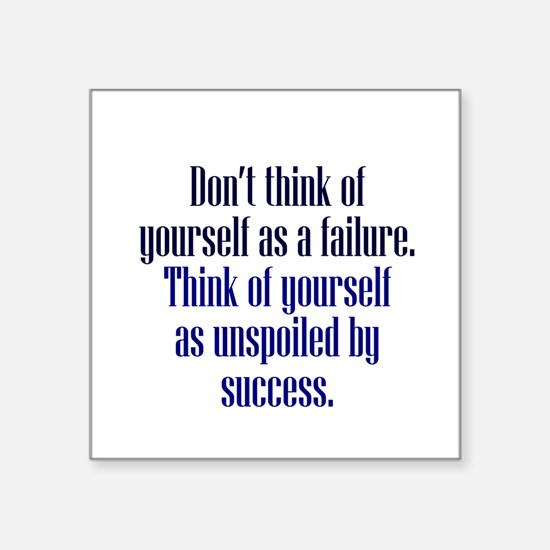 Unspoiled By Success Sticker
