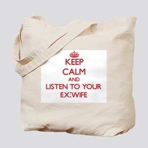 Keep Calm and Listen to your Ex-Wife Tote Bag