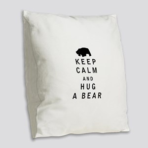 Keep Calm and Hug a Bear Burlap Throw Pillow