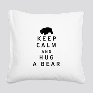 Keep Calm and Hug a Bear Square Canvas Pillow
