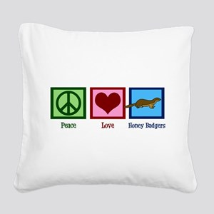 Peace Love Honey Badgers Square Canvas Pillow