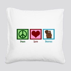 Peace Love Beavers Square Canvas Pillow