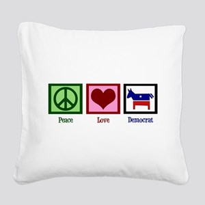 Peace Love Democrat Square Canvas Pillow