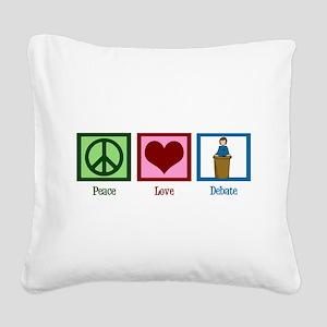 Peace Love Debate Square Canvas Pillow