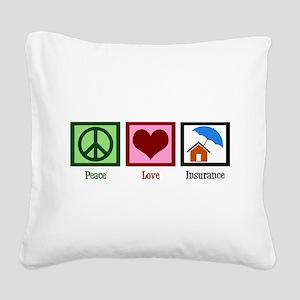Peace Love Insurance Square Canvas Pillow