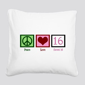 Peace Love Sweet 16 Square Canvas Pillow