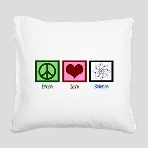 Peace Love Science Square Canvas Pillow