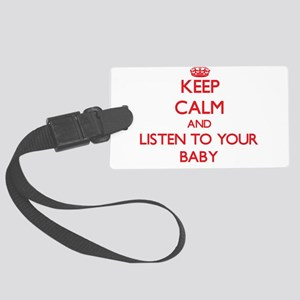 Keep Calm and Listen to your Baby Luggage Tag