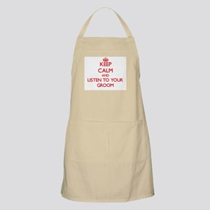 Keep Calm and Listen to your Groom Apron