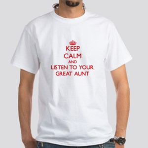 Keep Calm and Listen to your Great Aunt T-Shirt