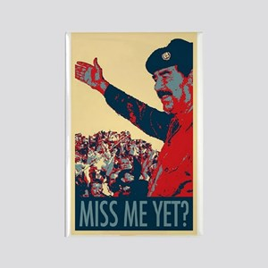 Saddam Miss Me Yet? Rectangle Magnet