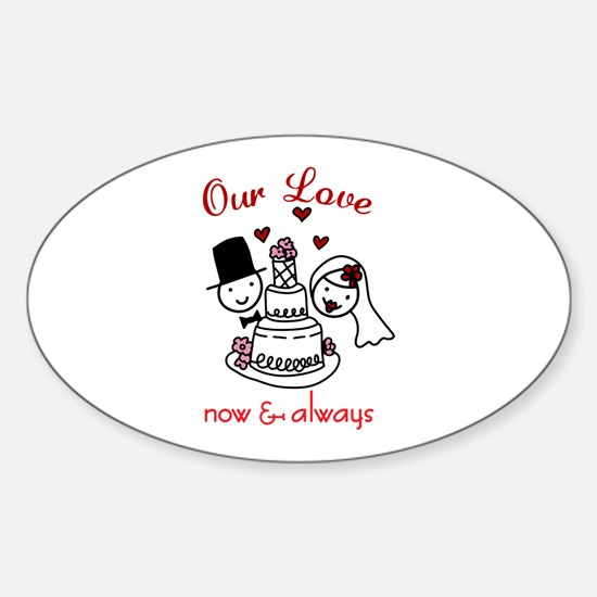 Our Love now & always Decal