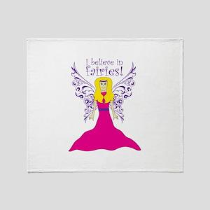 I Believe To Fairies! Throw Blanket