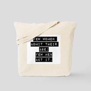 Few Women Admit Their Age Tote Bag