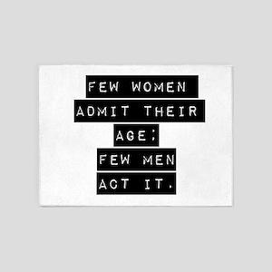 Few Women Admit Their Age 5'x7'Area Rug