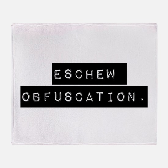 Eschew Obfuscation Throw Blanket