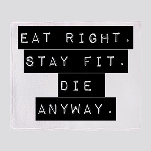 Eat Right Stay Fit Throw Blanket