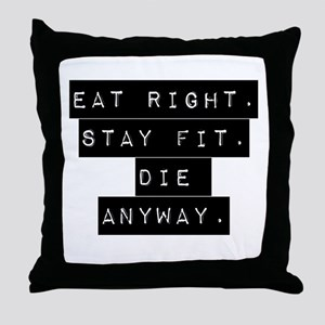 Eat Right Stay Fit Throw Pillow