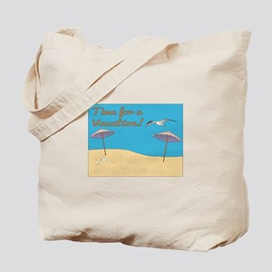 Time For A Vacation! Tote Bag