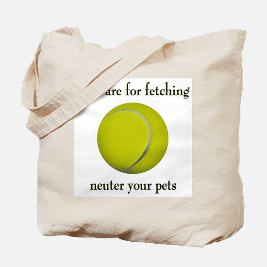 Balls are for Fetching Tote Bag