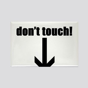 DON'T TOUCH ! Rectangle Magnet
