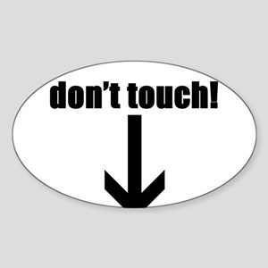 DON'T TOUCH ! Oval Sticker